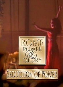 documentary rome seduction of power